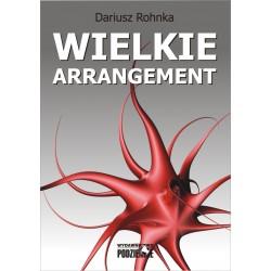 Dariusz Rohnka, Wielkie Arrangement